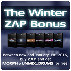 Buy ZAP in Winter 2015 and get MORPH 2 and UNMIX::DRUMS for free!